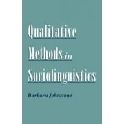 Qualitative Methods in Sociolinguistics by Barbara Johnstone