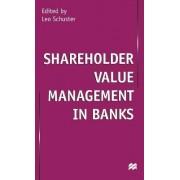 Shareholder Value Management in Banks by Leo Schuster
