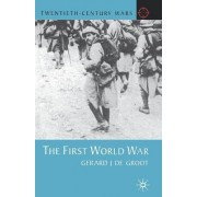 The First World War by Gerard DeGroot