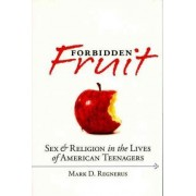 Forbidden Fruit by Mark D. Regnerus