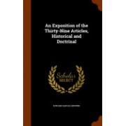 An Exposition of the Thirty-Nine Articles, Historical and Doctrinal