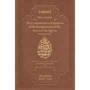 Selections from the Comprehensive Exposition of the Interpretation of the Qur'an: Vol 1 and vol 2 by Tabari