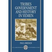 Tribes, Government, and History in Yemen by Paul Dresch