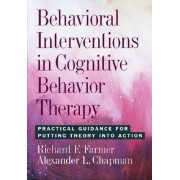 Behavioral Interventions in Cognitive Behavior Therapy by Richard F. Farmer