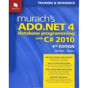 Murach's ADO.NET 4 Database Programming with C# 2010 by Anne Boehm