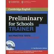 Sue Elliott Preliminary for Schools Trainer Six Practice Tests with Answers, Teacher's Notes and Audio CDs (3) (Authored Practice Tests)