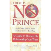 There Is No Prince and Other Truths Your Mother Never Told You by Marilyn Graman