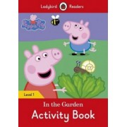 Peppa Pig: In the Garden Activity Book - Ladybird Readers Level 1