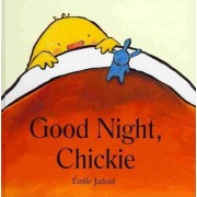 Good Night, Chickie by Emile Jadoul