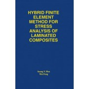 Hybrid Finite Element Method for Stress Analysis of Laminated Composites by Suong Van Hoa
