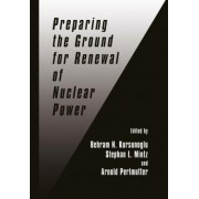 Preparing the Ground for Renewal of Nuclear Power by Behram Kursunoglu