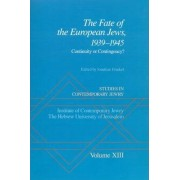 Studies in Contemporary Jewry: XIII: The Fate of the European Jews, 1939-1945 by Jonathan Frankel