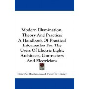 Modern Illumination, Theory and Practice by Henry C Horstmann