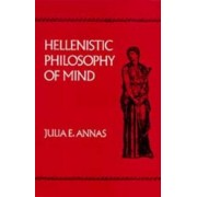 Hellenistic Philosophy of Mind by Julia Annas