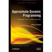 Approximate Dynamic Programming by Warren B. Powell