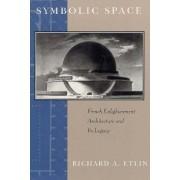Symbolic Space by Richard A. Etlin