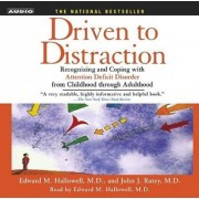 Driven to Distraction: Recognizing and Coping With Attention Deficit Disorder by Hallowell