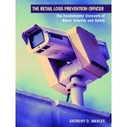 The Retail Loss Prevention Officer by Anthony D. Manley