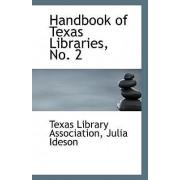 Handbook of Texas Libraries, No. 2 by Julia Ideson Texas Library Association
