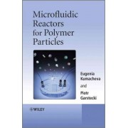 Microfluidic Reactors for Polymer Particles by Eugenia Kumacheva