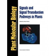 Signals and Signal Transduction Pathways in Plants by Klaus Palme