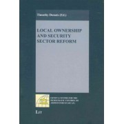 Local Ownership and Security Sector Reform by Donais Timothy