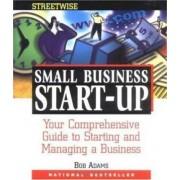 Adams Streetwise Small Business Start-Up by Bob Adams