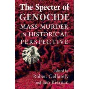 The Specter of Genocide by Robert Gellately