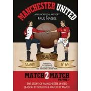 Manchester United Match2Match: The 1964/65 Season Vol. 7 by Paul Nagel