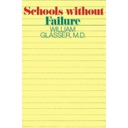 Schools Without Fail by William Glasser