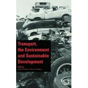 Transport, the Environment and Sustainable Development by David Banister