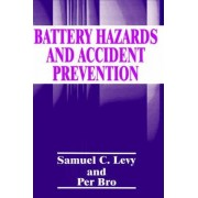 Battery Hazards and Accident Prevention by S.C. Levy