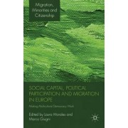 Social Capital, Political Participation and Migration in Europe by Laura Morales