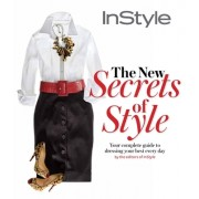 The New Secrets of Style: Your Complete Guide to Dressing Your Best Every Day