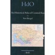 An Historical Atlas of Central Asia by Yuri Bregel