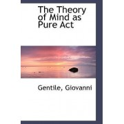 The Theory of Mind as Pure ACT by Gentile Giovanni