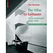 The Villas of Le Corbusier and Pierre Jeanneret, 1920-1930 by Tim Benton