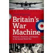 Britain's War Machine by Hans Rausing Professor David Edgerton