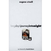Long Day's Journey into Night by Eugene Gladstone O'Neill