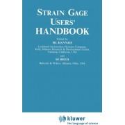 Strain Gage Users' Handbook by R.L. Hannah