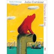 Discurso del oso/ The Bear's Speech by Julio Cortazar