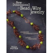 New Dimensions in Bead and Wire Jewelry by Margot Potter