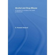 Alcohol and Drug Misuse by G. Hussein Rassool