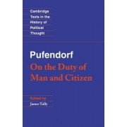 Pufendorf: On the Duty of Man and Citizen according to Natural Law by Samuel Pufendorf