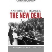The New Deal: The Depression Years, 1933-1940 by Anthony J. Badger