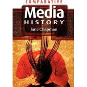 Comparative Media History by Jane L. Chapman