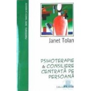 Psihoterapie si consiliere centrata pe persoana - Janet Tolan