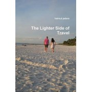 The Lighter Side of Travel by Helmut Peters