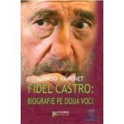 Fidel Castro biografie pe doua voci - Ignacio Ramonet