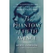 The Phantom of Fifth Avenue by Meryl Gordon